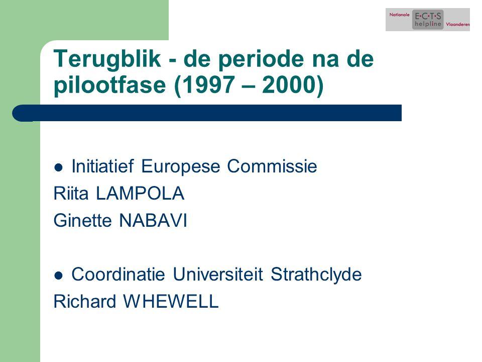 Terugblik - de periode na de pilootfase (1997 – 2000) Initiatief Europese Commissie Riita LAMPOLA Ginette NABAVI Coordinatie Universiteit Strathclyde Richard WHEWELL