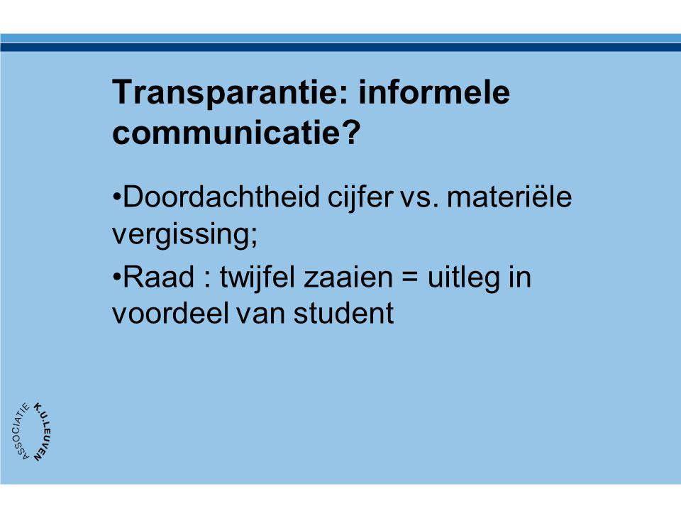 Transparantie: informele communicatie? Doordachtheid cijfer vs. materiële vergissing; Raad : twijfel zaaien = uitleg in voordeel van student