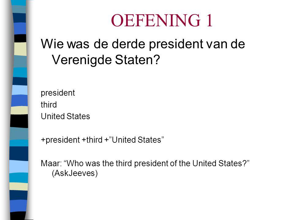 OEFENING 1 Wie was de derde president van de Verenigde Staten.