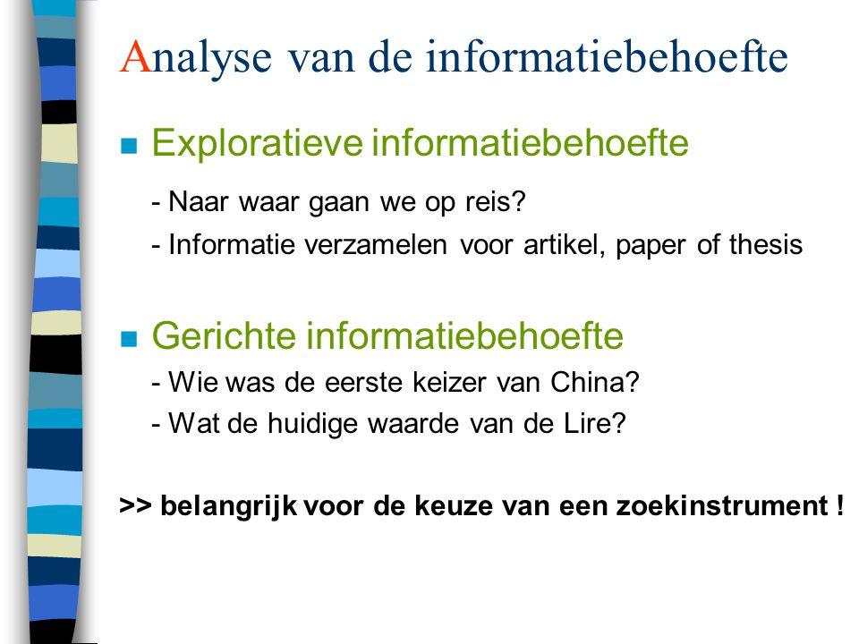 Analyse van de informatiebehoefte n Exploratieve informatiebehoefte - Naar waar gaan we op reis.