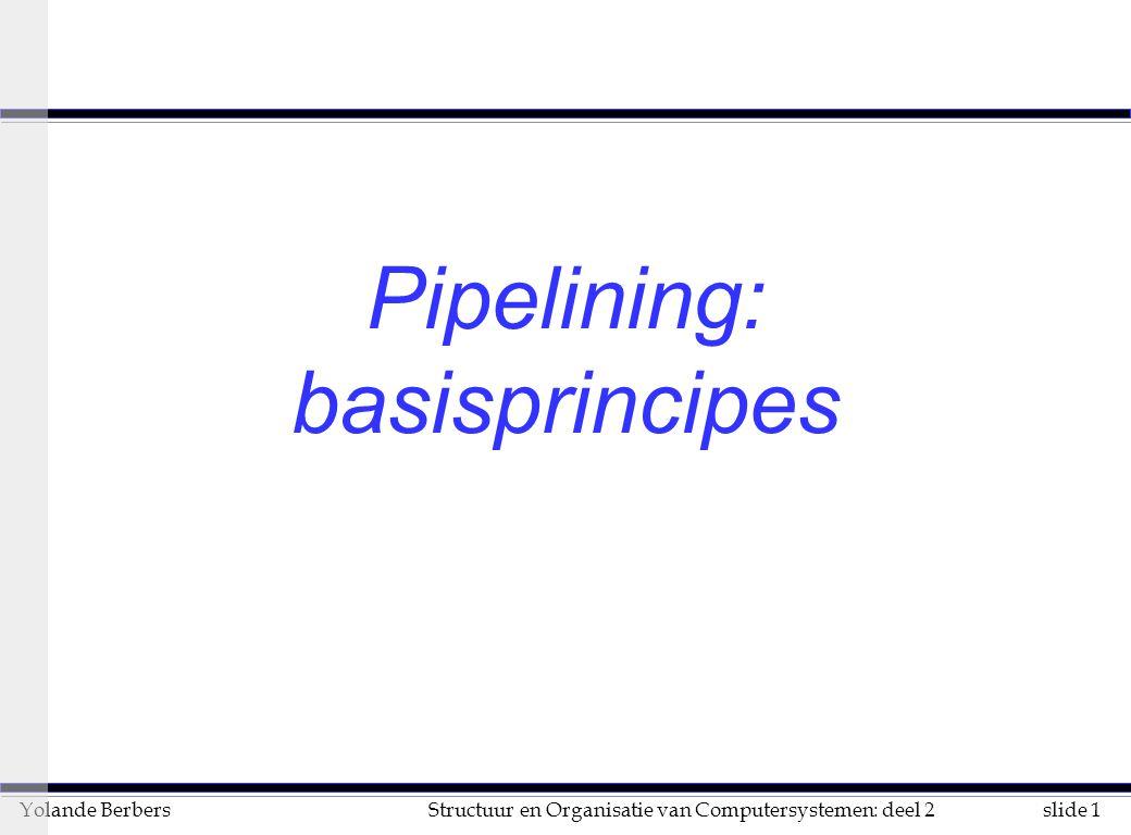 slide 12Structuur en Organisatie van Computersystemen: deel 2Yolande Berbers n figuur 3.4: datapad met pipeline u pipeline registers (pipeline latches) genoemd naar de stages u waarden uit tussenregisters die nodig zijn voor een latere stage moeten meegaan met de instructie (vb: register voor resultaat van een operatie) u vaste positie voor encodering van registers maakt dat decoderen en ophalen van registerinhoud samen kan gebeuren n limiterende elementen bij een pipeline u niet-gebalanceerd zijn van de stages u vertraging door de interne registers u minimale klok-tijd (clock-skew) u een individuele instructie zal trager uitvoeren met de pipeline u de doorvoer van instructies zal echter groter zijn voorbeeld: DLX (vervolg)