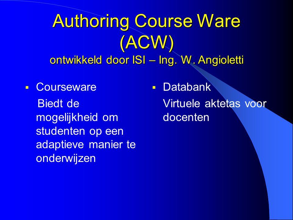 Authoring Course Ware (ACW) ontwikkeld door ISI – Ing.