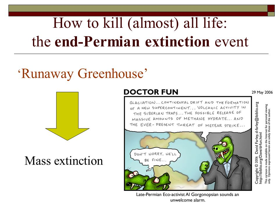 How to kill (almost) all life: the end-Permian extinction event ' Runaway Greenhouse' Mass extinction