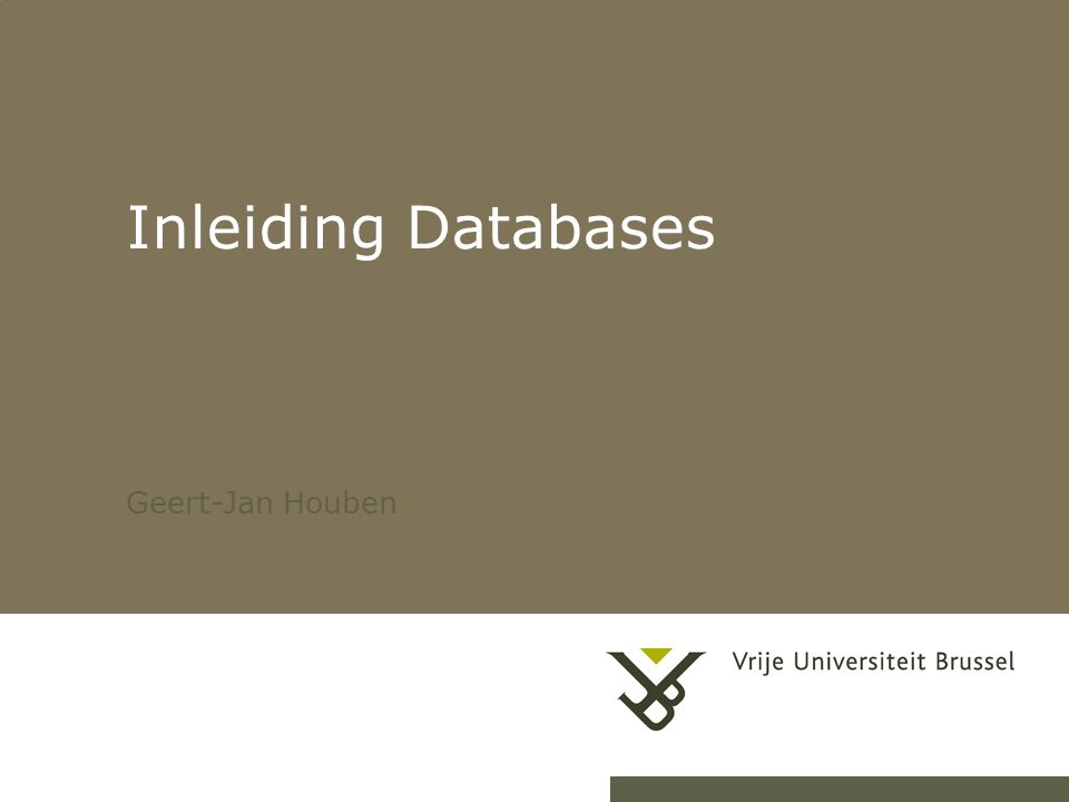 21-2-20071DB Inleiding Databases Geert-Jan Houben
