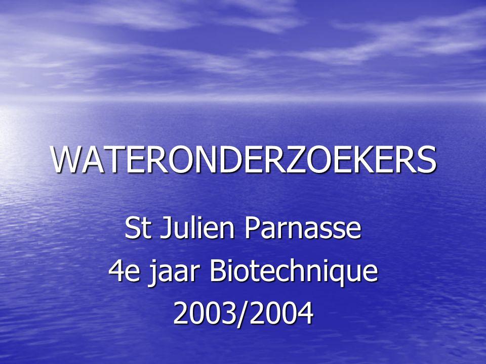 WATERONDERZOEKERS St Julien Parnasse 4e jaar Biotechnique 2003/2004