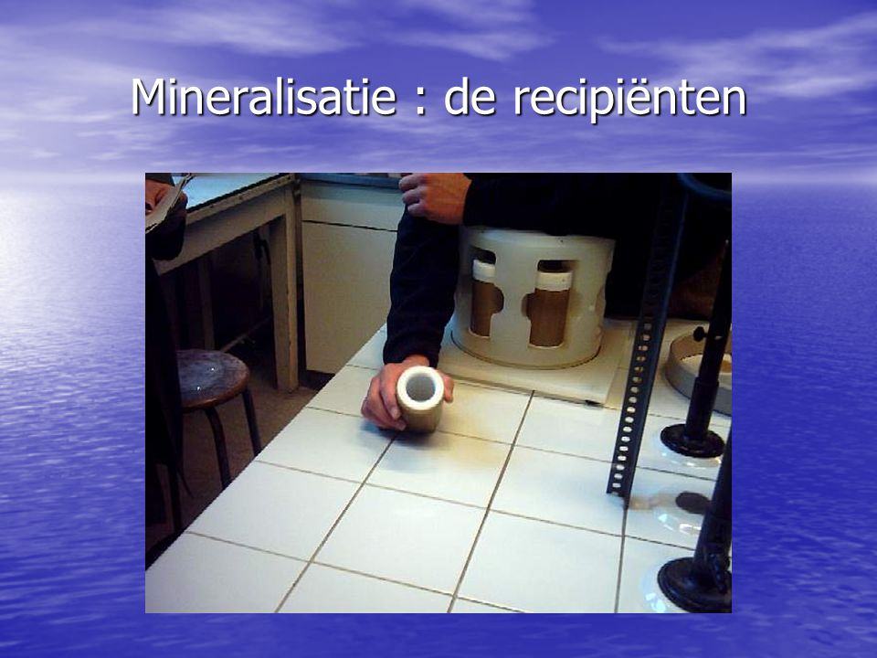 Mineralisatie : de recipiënten