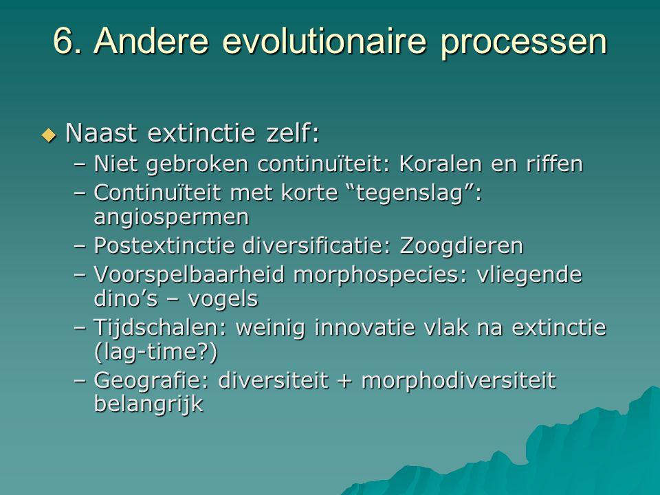 """6. Andere evolutionaire processen  Naast extinctie zelf: –Niet gebroken continuïteit: Koralen en riffen –Continuïteit met korte """"tegenslag"""": angiospe"""