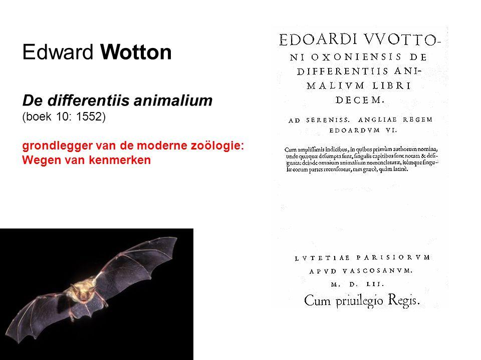 Edward Wotton De differentiis animalium (boek 10: 1552) grondlegger van de moderne zoölogie: Wegen van kenmerken