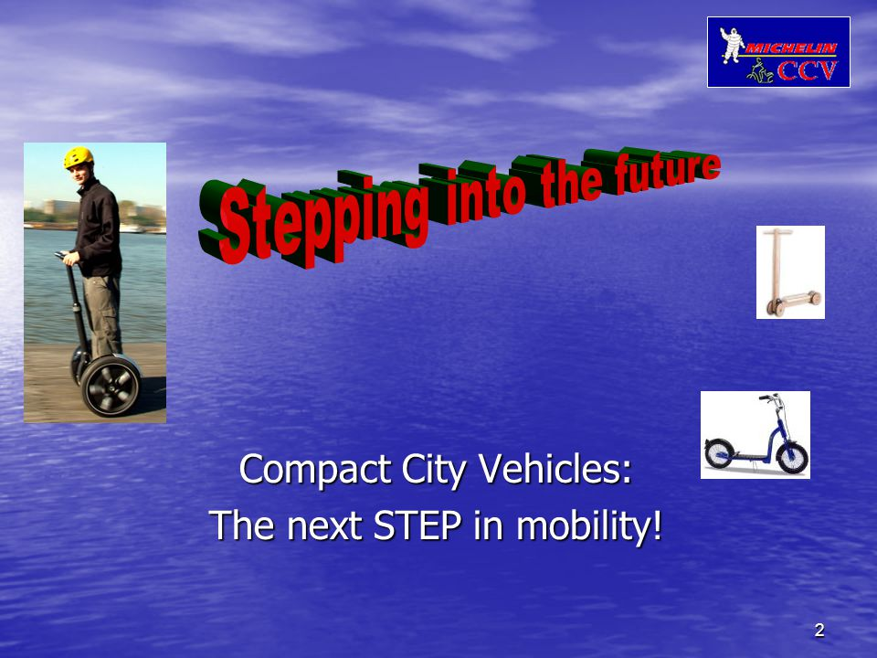 2 Compact City Vehicles: The next STEP in mobility!