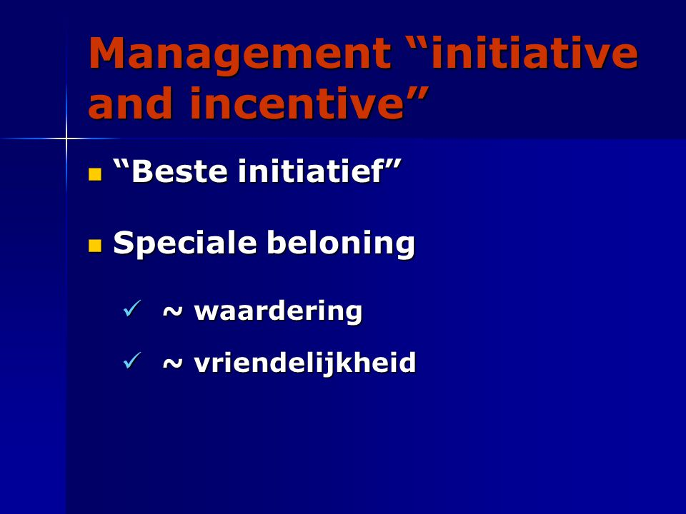 "Management ""initiative and incentive"" ""Beste initiatief"" ""Beste initiatief"" Speciale beloning Speciale beloning ~ waardering ~ waardering ~ vriendelij"