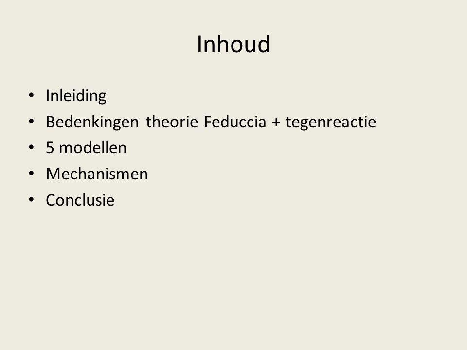 Inhoud Inleiding Bedenkingen theorie Feduccia + tegenreactie 5 modellen Mechanismen Conclusie
