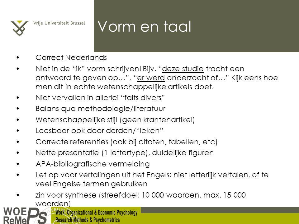 Vorm en taal Correct Nederlands Niet in de ik vorm schrijven.