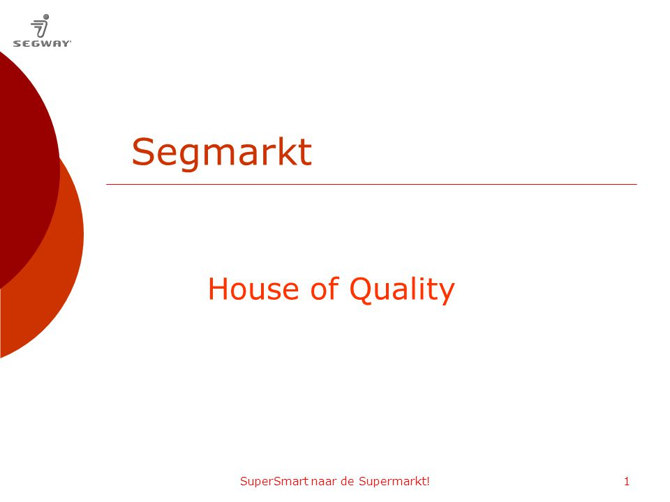 SuperSmart naar de Supermarkt!1 House of Quality Segmarkt