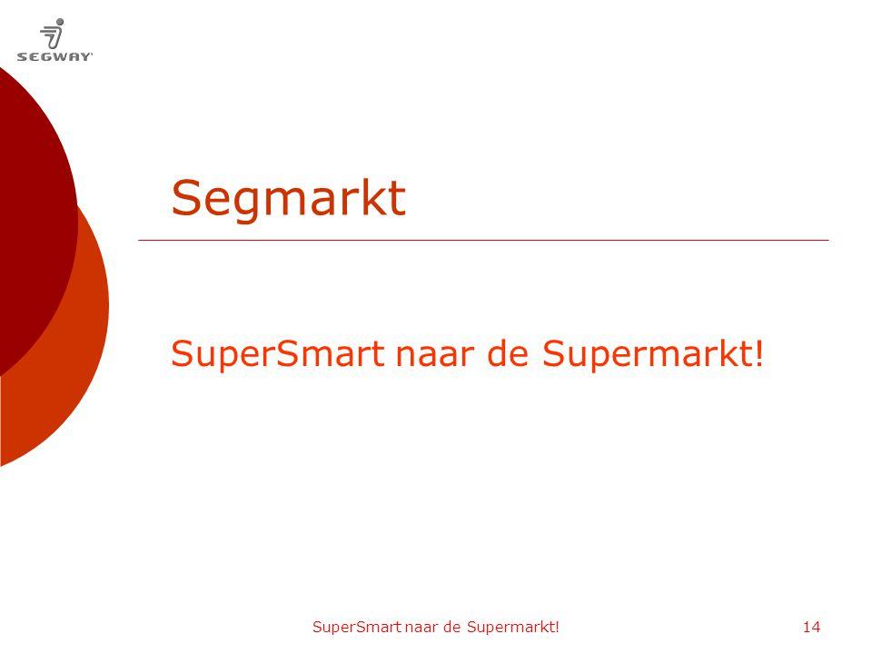SuperSmart naar de Supermarkt!14 SuperSmart naar de Supermarkt! Segmarkt