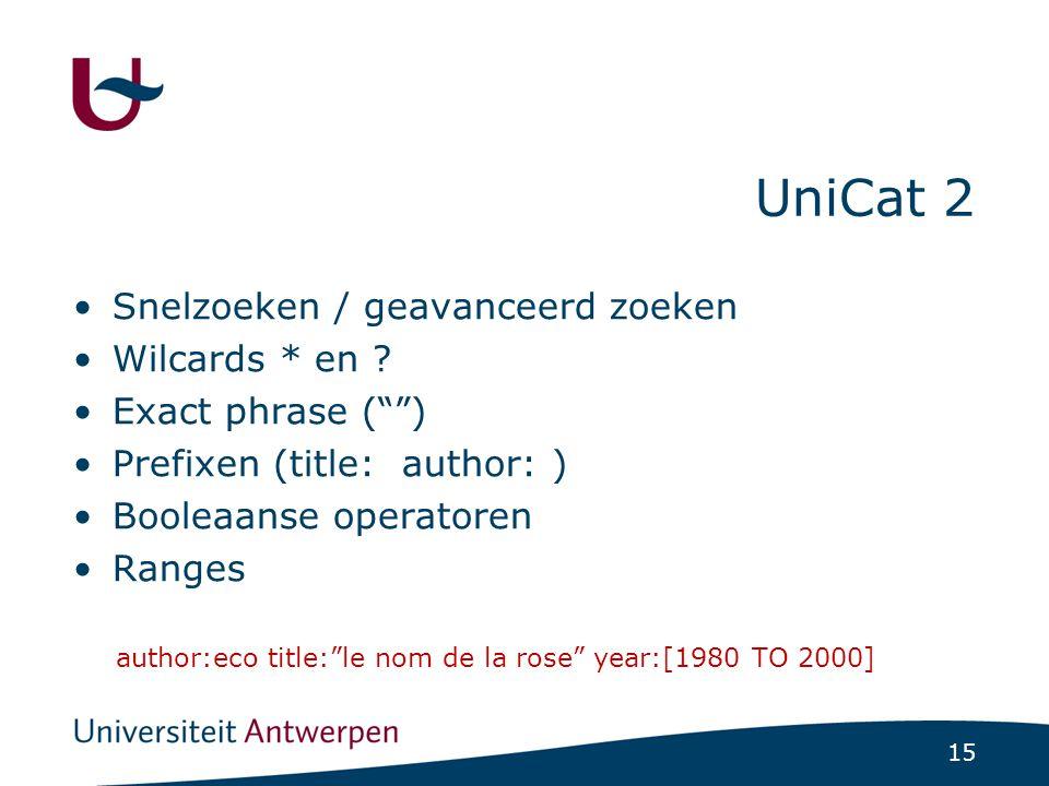 15 UniCat 2 Snelzoeken / geavanceerd zoeken Wilcards * en .