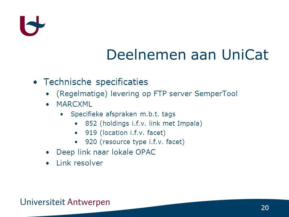 20 Deelnemen aan UniCat Technische specificaties (Regelmatige) levering op FTP server SemperTool MARCXML Specifieke afspraken m.b.t.