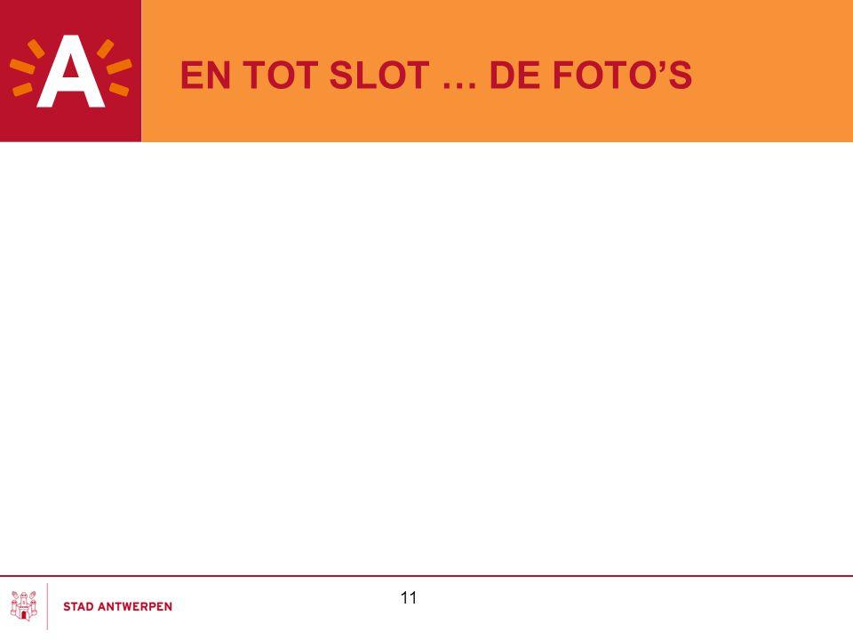 EN TOT SLOT … DE FOTO'S 11