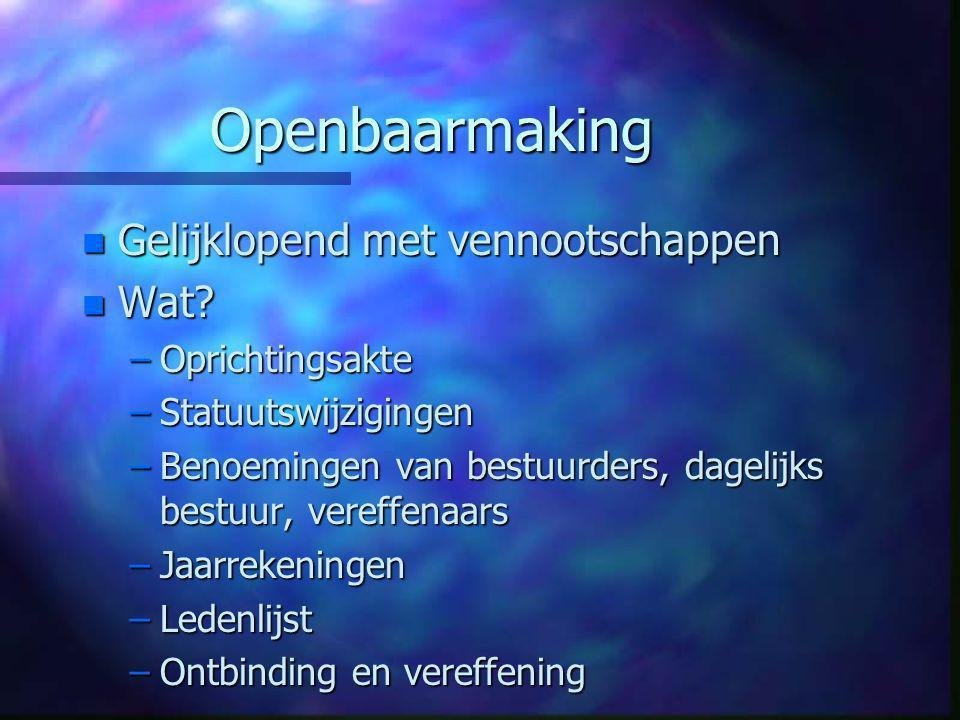 Openbaarmaking n Gelijklopend met vennootschappen n Wat.