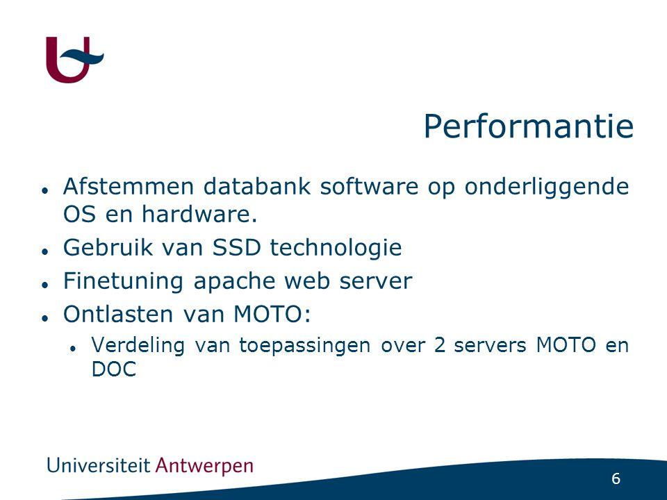 6 Performantie Afstemmen databank software op onderliggende OS en hardware. Gebruik van SSD technologie Finetuning apache web server Ontlasten van MOT