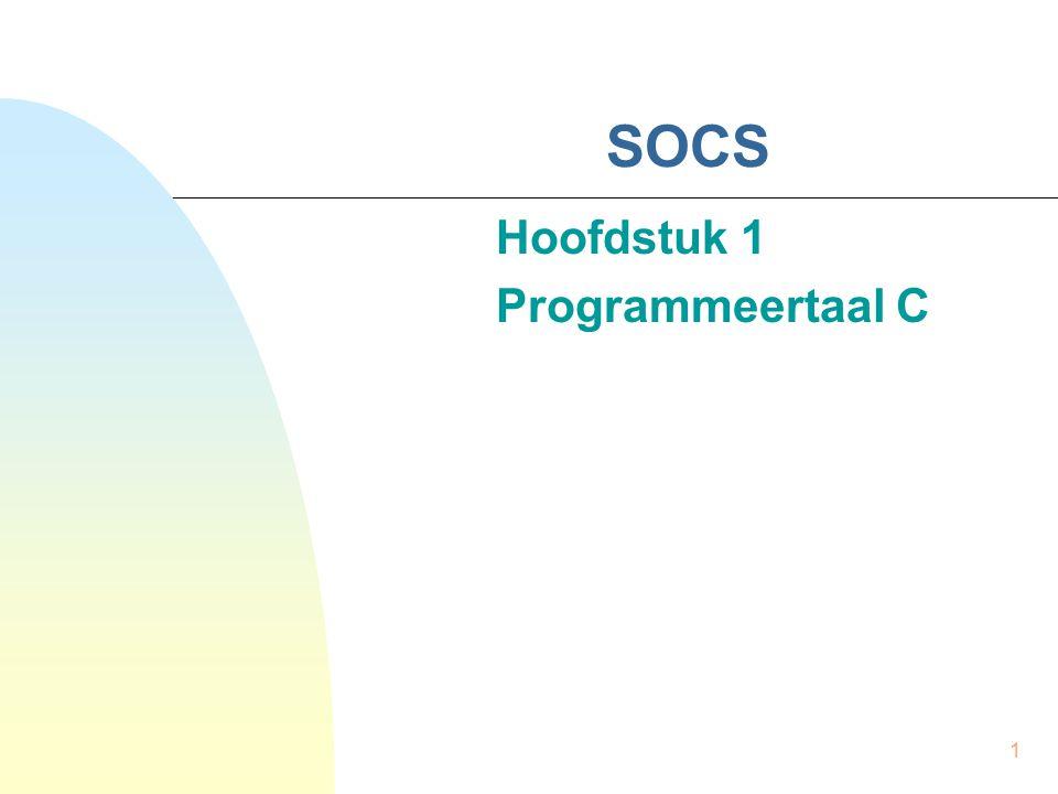 1 SOCS Hoofdstuk 1 Programmeertaal C