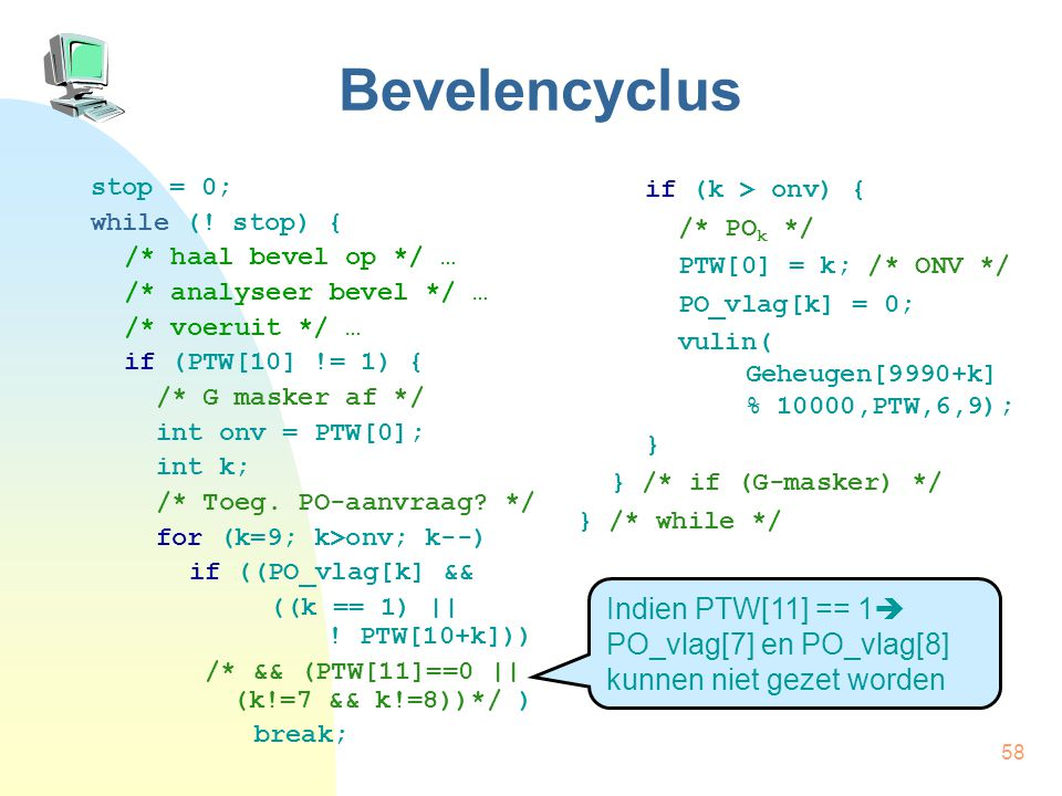58 Bevelencyclus stop = 0; while (.