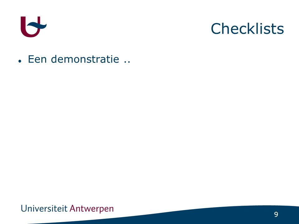 9 Checklists Een demonstratie..