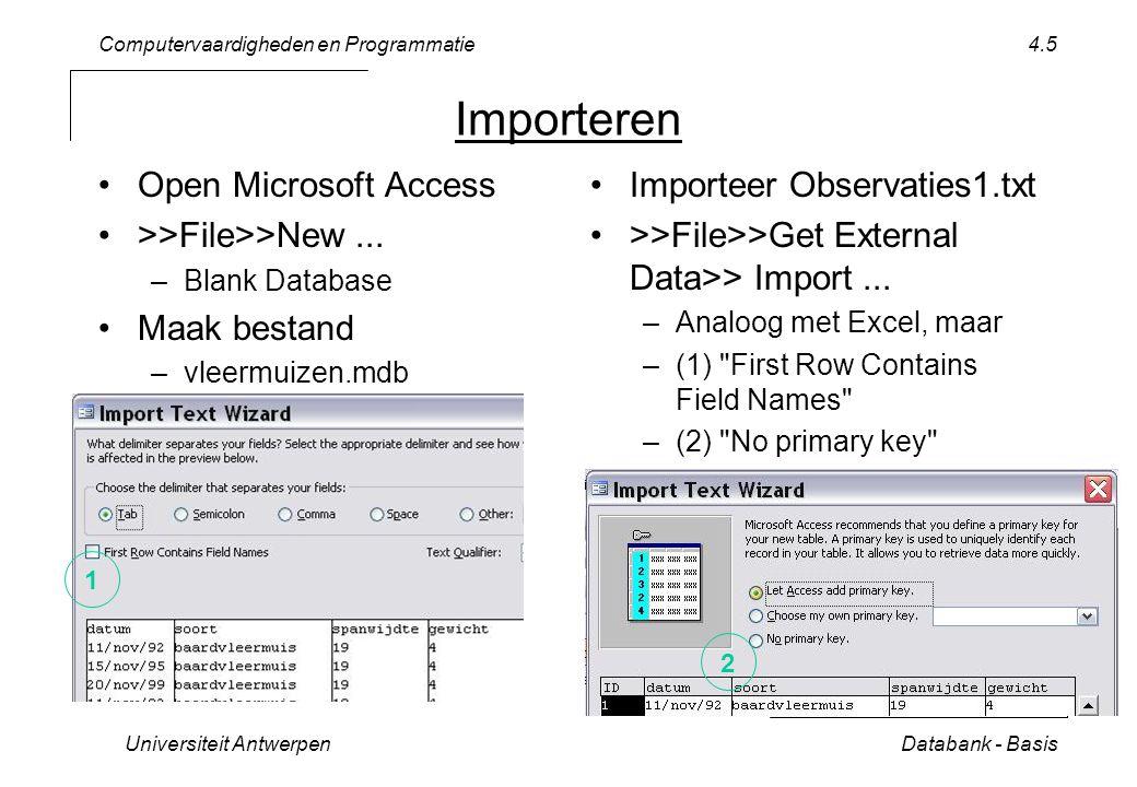 Computervaardigheden en Programmatie Universiteit AntwerpenDatabank - Basis 4.6 Records Manipuleren (1) kies rij per nummer, volgende, vorige, eerste, laatste rij (2) kies nieuw record –  * –vul waardes in –klik op potloodje: bewaren –rechtsklik >> Delete Record Sorteer op soort –Selecteer kolom soort –>>Records>>Sort >>Asc Slechts sorteren op 1 kolom !!.