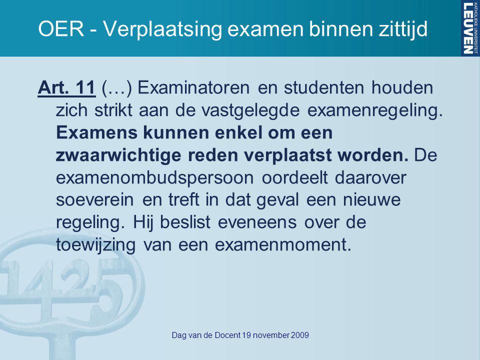 Dag van de Docent 19 november 2009 OER - Verplaatsing examen binnen zittijd Art.