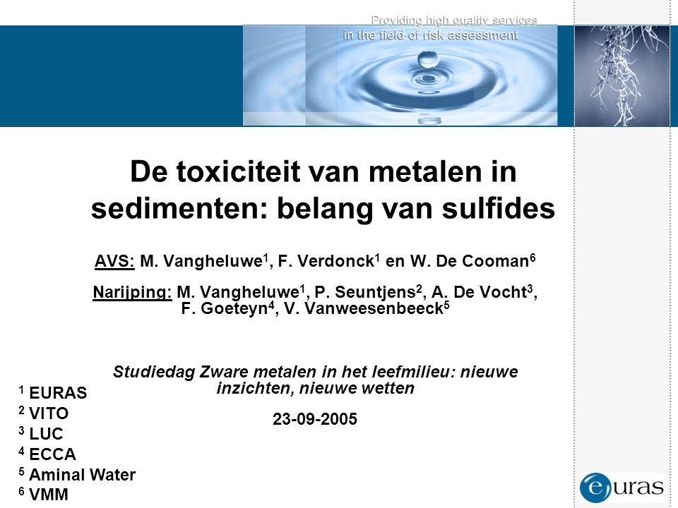 De toxiciteit van metalen in sedimenten: belang van sulfides AVS: M. Vangheluwe 1, F. Verdonck 1 en W. De Cooman 6 Narijping: M. Vangheluwe 1, P. Seun