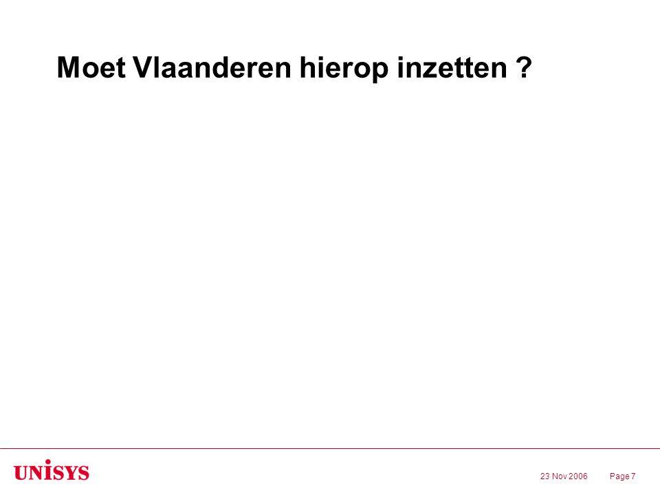 23 Nov 2006Page 7 Moet Vlaanderen hierop inzetten ?