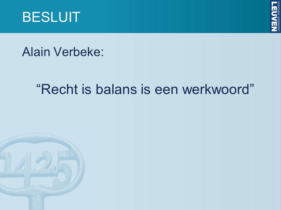 BESLUIT Alain Verbeke: Recht is balans is een werkwoord