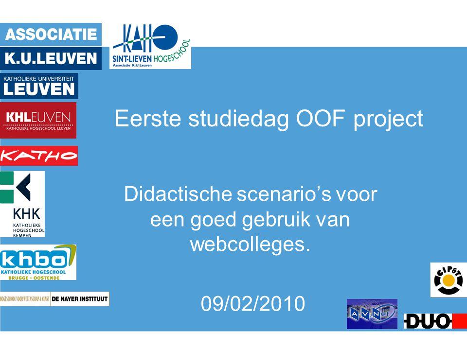 Eerste studiedag OOF project Didactische scenario's voor een goed gebruik van webcolleges. 09/02/2010