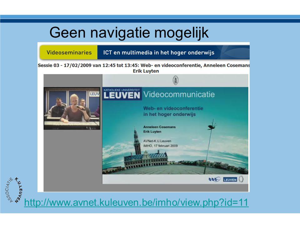 Geen navigatie mogelijk videoconferentie http://www.avnet.kuleuven.be/imho/view.php?id=11