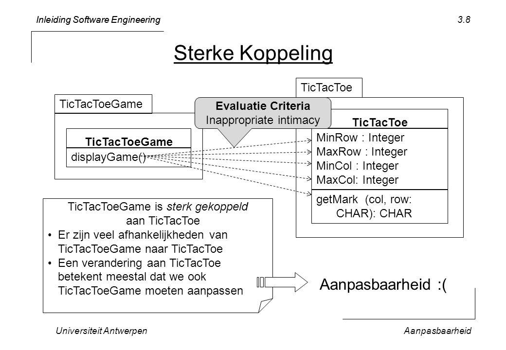 Inleiding Software Engineering Universiteit AntwerpenAanpasbaarheid 3.9 Vuistregel Plaats het gedrag dicht bij de data Refactor: Routines die veel get operaties oproepen => verplaats naar de corresponderende klasse.