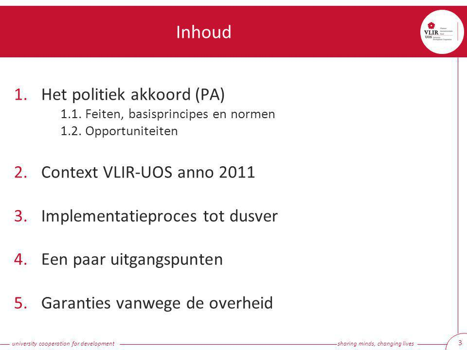 university cooperation for development sharing minds, changing lives 4 1.Het politiek akkoord 1.1.