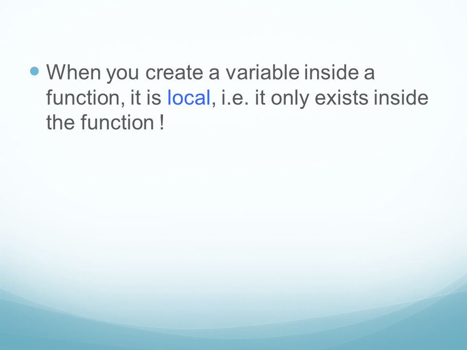 When you create a variable inside a function, it is local, i.e. it only exists inside the function !