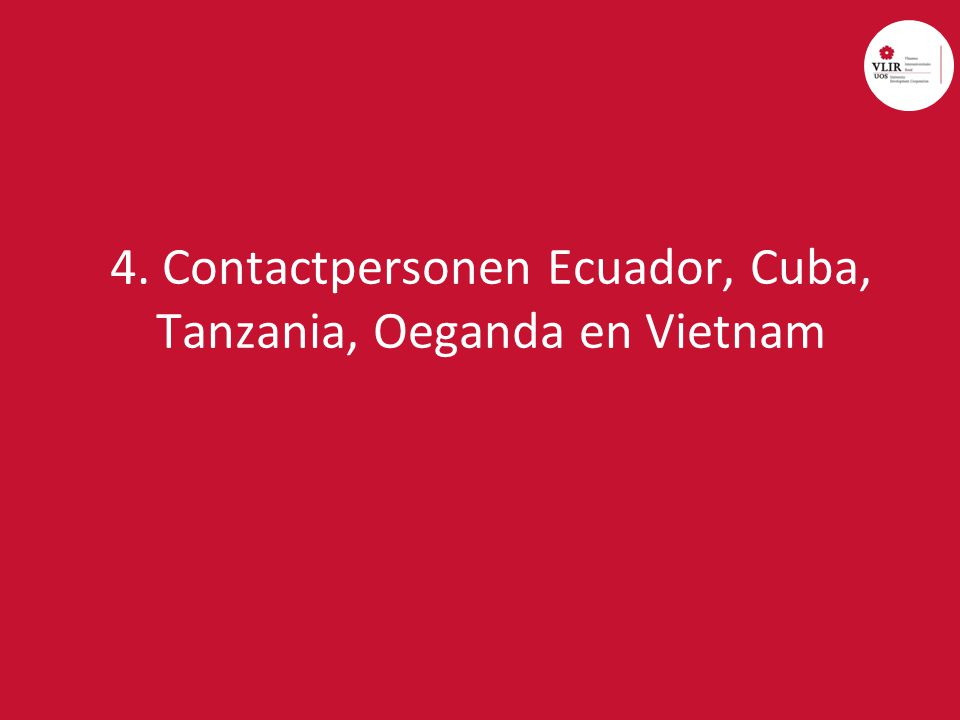 4. Contactpersonen Ecuador, Cuba, Tanzania, Oeganda en Vietnam