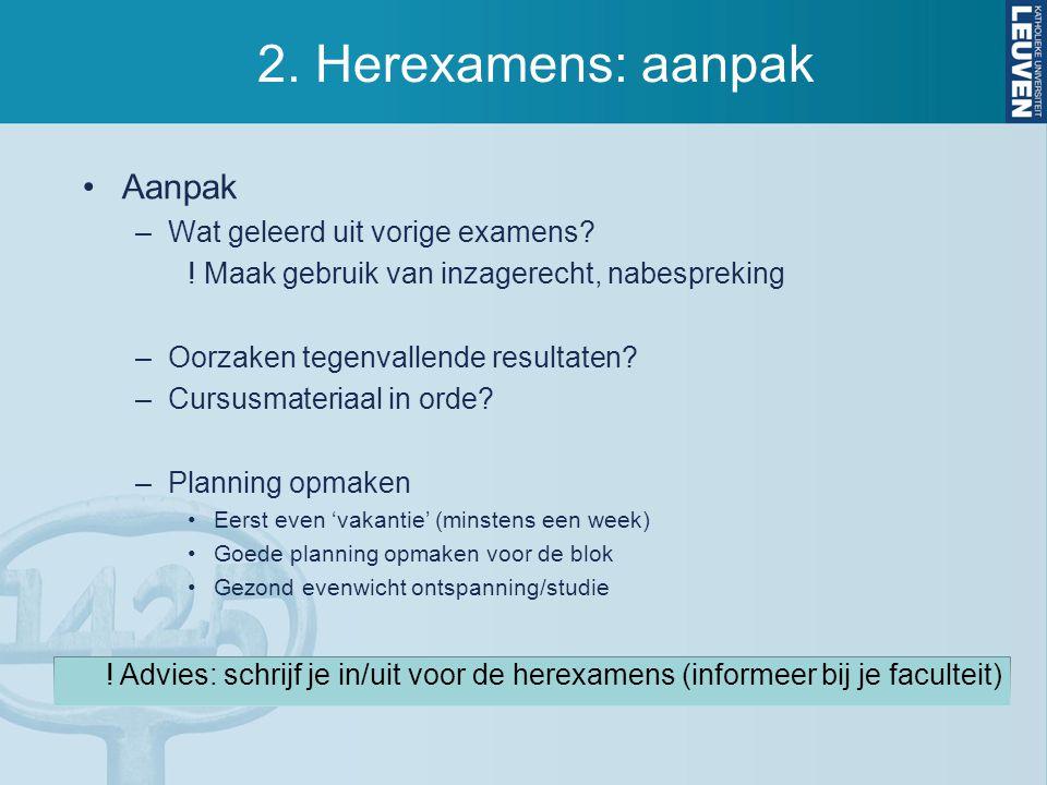 2.Herexamens: aanpak Aanpak –Wat geleerd uit vorige examens.