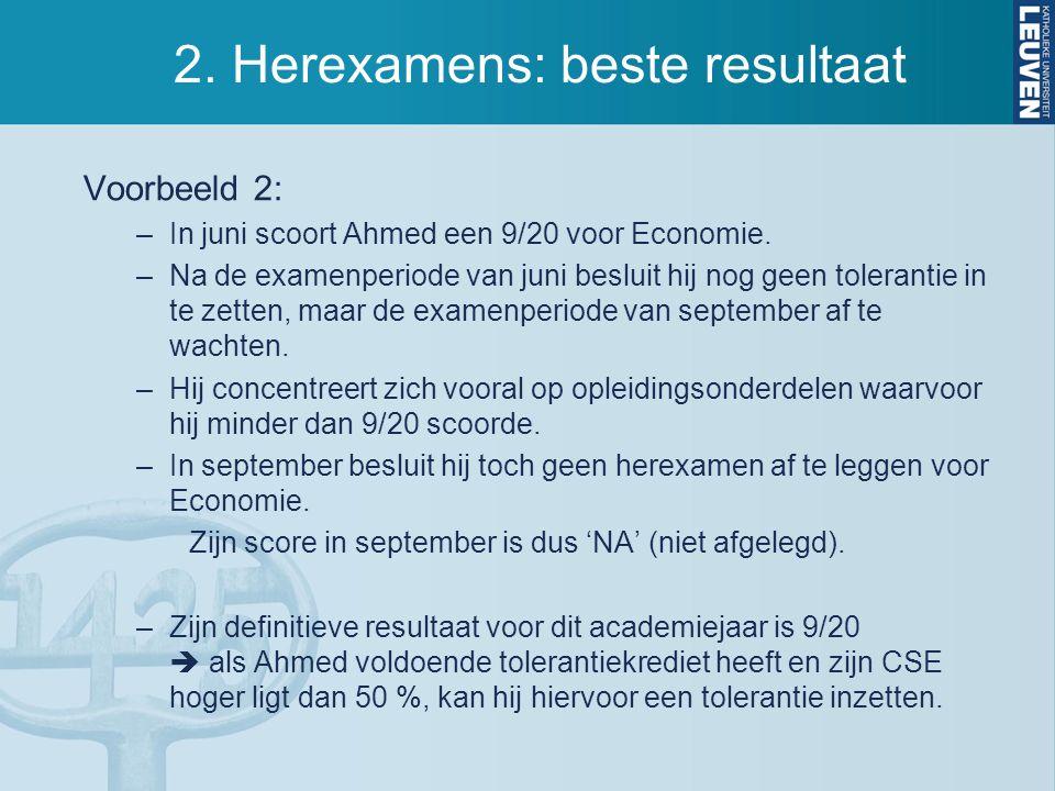2.Herexamens: beste resultaat Voorbeeld 2: –In juni scoort Ahmed een 9/20 voor Economie.