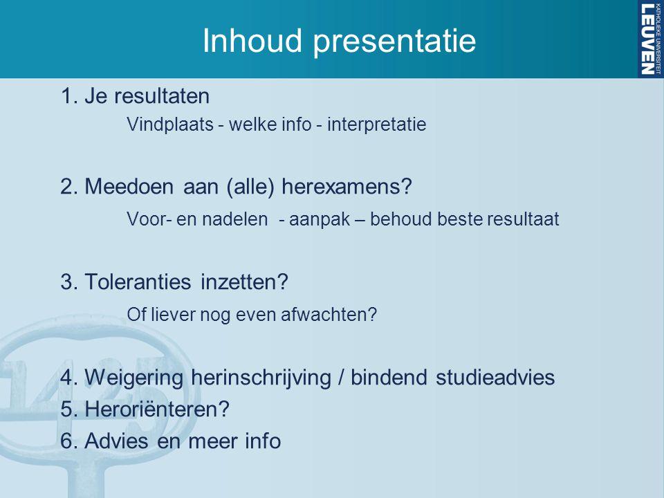 Inhoud presentatie 1.Je resultaten Vindplaats - welke info - interpretatie 2.