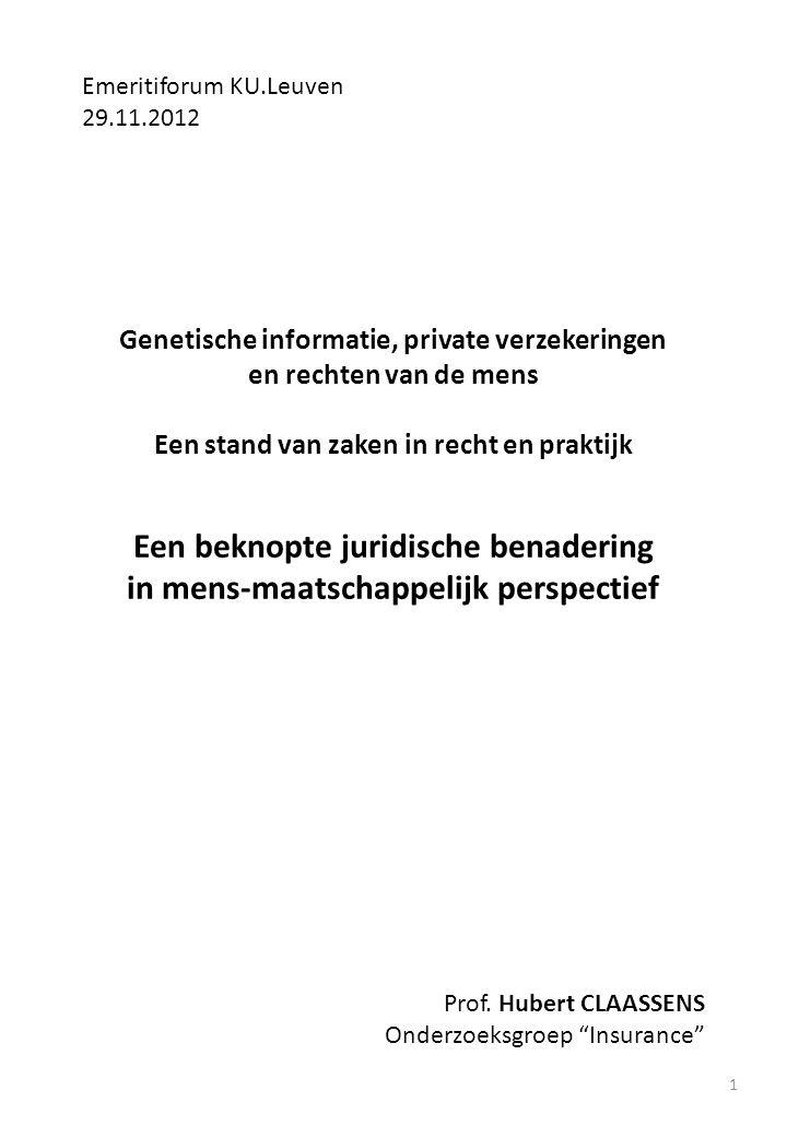 Emeritiforum KU.Leuven 29.11.2012 Genetische informatie, private verzekeringen en rechten van de mens Een stand van zaken in recht en praktijk Een bek