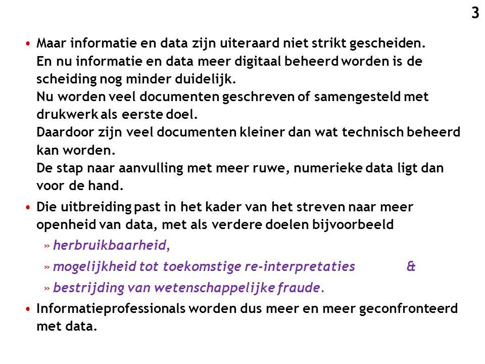 Maar informatie en data zijn uiteraard niet strikt gescheiden. En nu informatie en data meer digitaal beheerd worden is de scheiding nog minder duidel