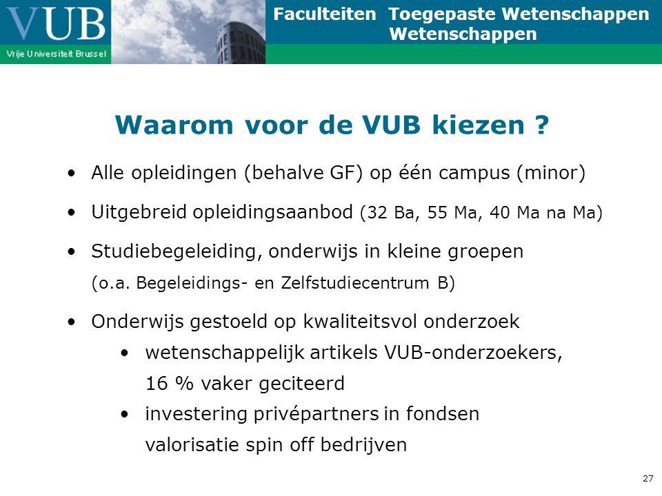 Faculteiten Toegepaste Wetenschappen Wetenschappen 27 Waarom voor de VUB kiezen .