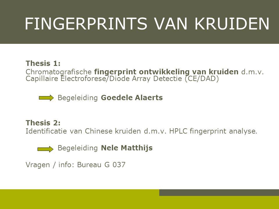 FINGERPRINTS VAN KRUIDEN Thesis 1: Chromatografische fingerprint ontwikkeling van kruiden d.m.v.