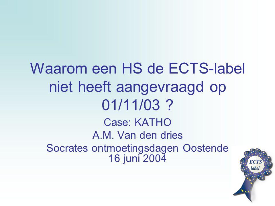Waarom een HS de ECTS-label niet heeft aangevraagd op 01/11/03 .