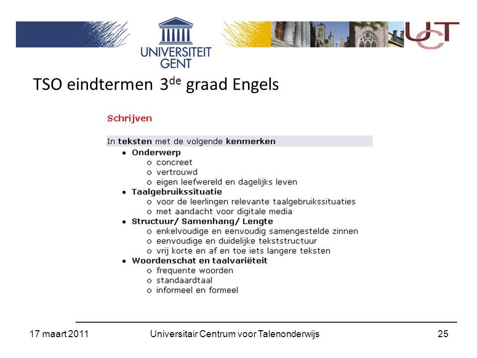 TSO eindtermen 3 de graad Engels 17 maart 2011 25Universitair Centrum voor Talenonderwijs