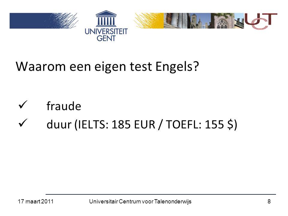 Basis / Laag / Hoog 17 maart 2011 19Universitair Centrum voor Talenonderwijs