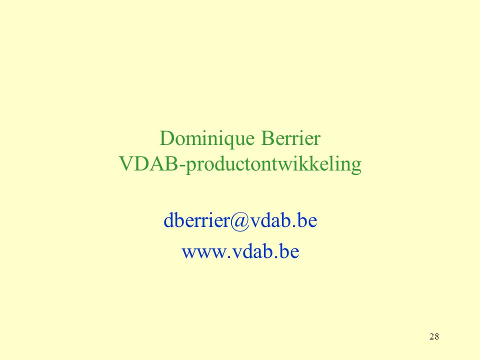 28 Dominique Berrier VDAB-productontwikkeling dberrier@vdab.be www.vdab.be