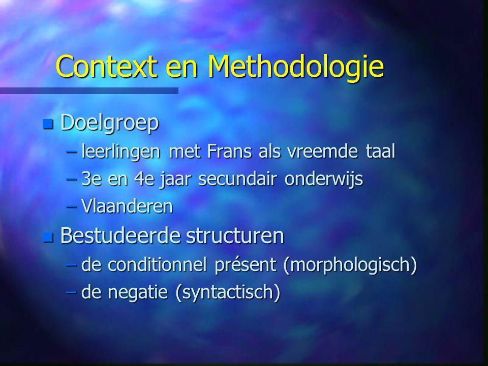Context en Methodologie n Doelgroep –leerlingen met Frans als vreemde taal –3e en 4e jaar secundair onderwijs –Vlaanderen n Bestudeerde structuren –de