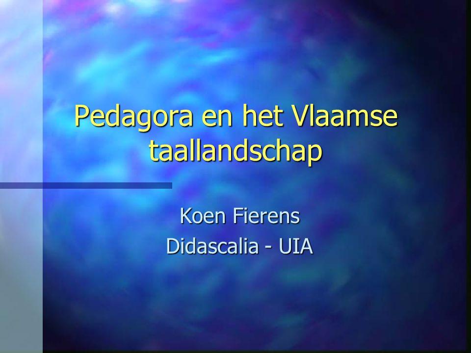 Pedagora en het Vlaamse taallandschap Koen Fierens Didascalia - UIA